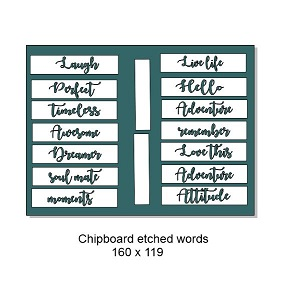 Etched words ,Chipboard 160 x 119, Min buy 3
